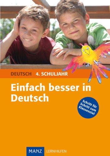 9783786312116: Einfach besser in Deutsch 4. Schuljahr. Grundschule: Schritt für Schritt zum Klassenziel. Mit Lösungen