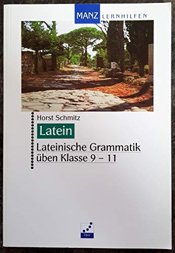 Lateinische Grammatik üben. Klasse 9-11. (Lernmaterialien): Schmitz, Horst