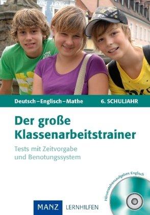 9783786361114: Der große Klassenarbeitstrainer Deutsch - Englisch - Mathe - 6. Klasse: Test mit Zeitvorgabe und Benotungssystem