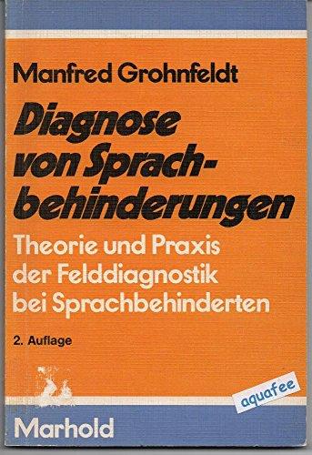 Diagnose von Sprachbehinderungen. Theorie und Praxis der: Manfred Grohnfeldt