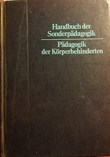 9783786416913: Pädagogik der Körperbehinderten. (=Handbuch der Sonderpädagogik, Band 8).