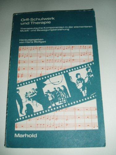 9783786451228: Orff-Schulwerk und Therapie: Therapeut. Komponenten in d. elementaren Musik- u. Bewegungserziehung (German Edition)
