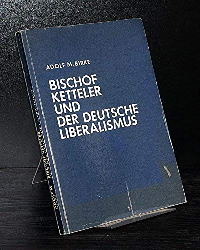 9783786703112: Bischof Ketteler und der Deutsche Liberalismus
