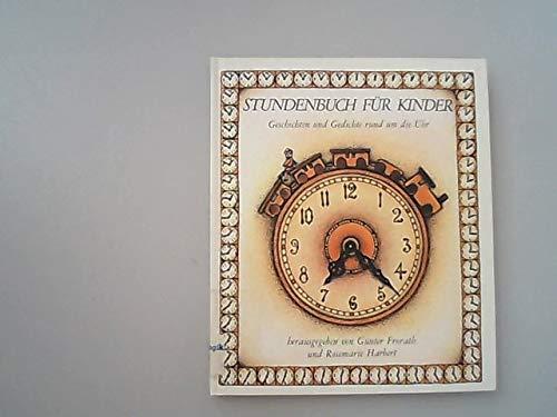 9783786705130: Stundenbuch f�r Kinder. Geschichten und Gedichte rund um die Uhr