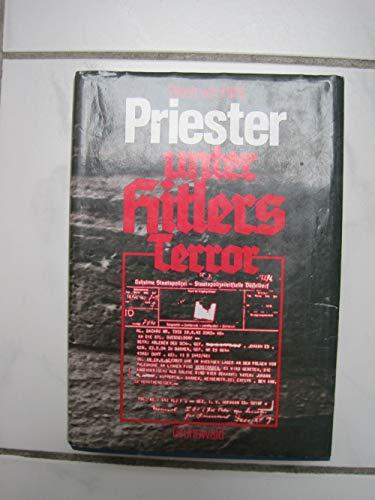 Priester unter Hitlers Terror. Eine biographische und: Hehl, Ulrich von: