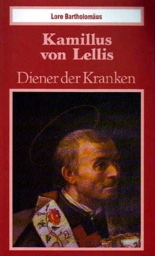 9783786713449: Kamillus von Lellis - Diener der Kranken