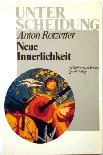 Neue Innerlichkeit: Rotzetter, Anton: