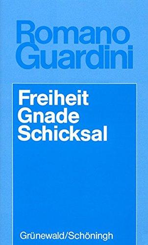 9783786717430: Freiheit, Gnade, Schicksal: Drei Kapitel zur Deutung des Daseins (Werke / Romano Guardini)