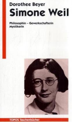 Simone Weil - Beyer, Dorothee