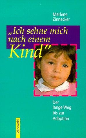 9783786718864: Ich sehne mich nach einem Kind: Der lange Weg bis zur Adoption