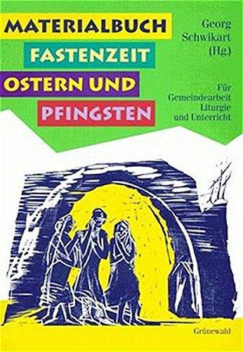9783786719175: Materialbuch Fastenzeit, Ostern und Pfingsten. Für Gemeindearbeit, Liturgie und Unterricht.