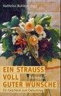 9783786720430: Ein Strauss voll guter Wünsche. Ein Geschenk zum Geburtstag.