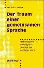 9783786721734: Der Traum einer gemeinsamen Sprache: Feministische Theologie in den USA der siebziger Jahre (German Edition)