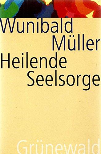 9783786722656: Heilende Seelsorge.