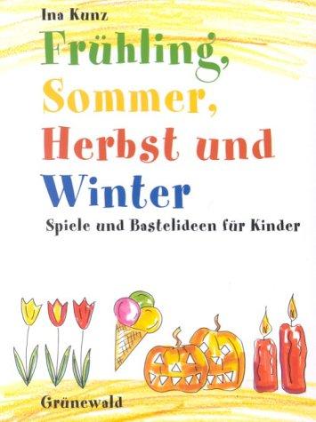 9783786723066: Frühling, Sommer, Herbst und Winter. Spiele und Bastelideen für Kinder.