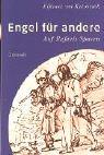 9783786723936: Engel für andere: Auf Rafaels Spuren