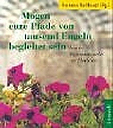 9783786724476: Mögen eure Pfade von tausend Engeln begleitet sein. Irische Segenswünsche zur Hochzeit.