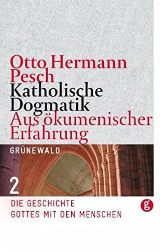 Katholische Dogmatik Band II. Aus ökumenischer Erfahrung: Otto Hermann Pesch