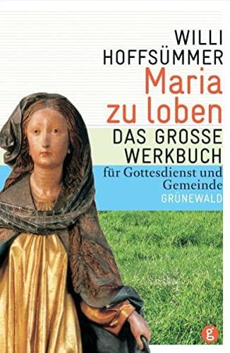 9783786726418: Maria zu loben: Das große Werkbuch für Gottesdienst und Gemeinde