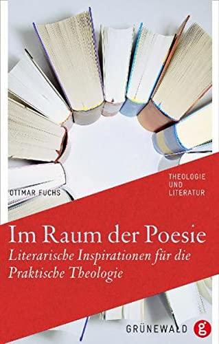 9783786728160: Im Raum der Poesie: Theologie auf den Wegen der Literatur