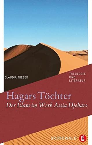 9783786728719: Hagars T�chter: Der Islam im Werk Assia Djebars