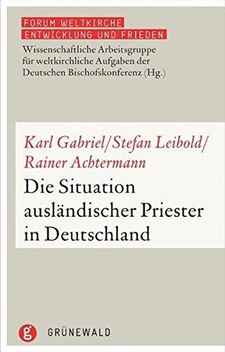 9783786728726: Die Situation Auslandischer Priester in Deutschland (Forum Weltkirche: Entwicklung Und Frieden) (German Edition)