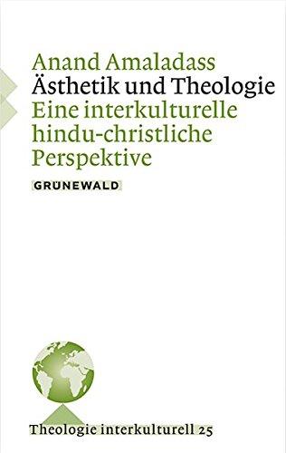 9783786729969: Ästethik und Theologie: Eine interkulturelle hindu-christliche Perspektive (Theologie Interkulturell)