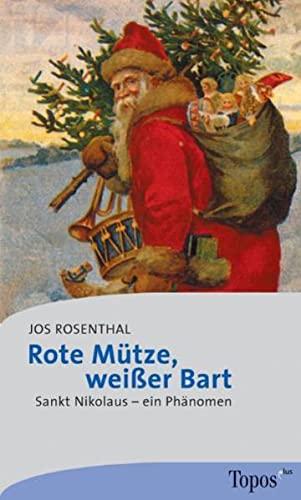 9783786784470: Rote Mütze, weißer Bart. Sankt Nikolaus - ein Phänomen.