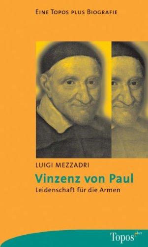 9783786784784: Vinzenz von Paul. Leidenschaft für die Armen.