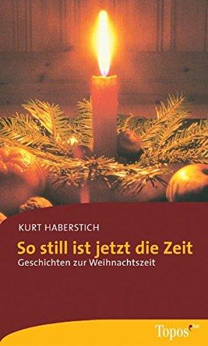 9783786785446: So still ist jetzt die Zeit: Geschichten zur Weihnachtszeit