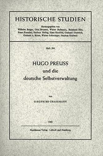 Hugo Preuss und die deutsche Selbstverwaltung (Paperback): Siegfried Graßmann