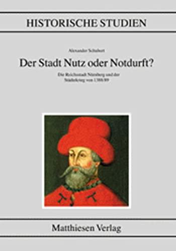 Der Stadt Nutz oder Notdurft?: Alexander Schubert