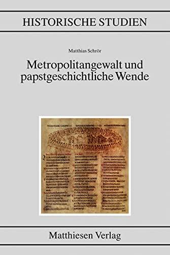 Metropolitangewalt und papstgeschichtliche Wende: Matthias Schr�r