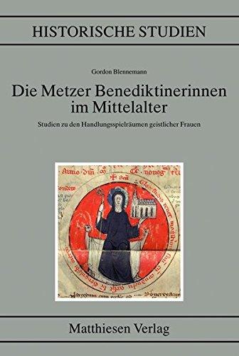 Die Metzer Benediktinerinnen im Mittelalter: Gordon Blennemann