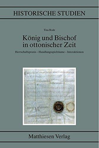 König und Bischof in ottonischer Zeit: Tina Bode