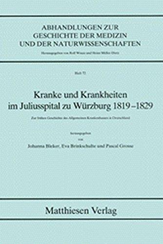 Kranke und Krankheiten im Juliusspital zu Würzburg 1819 - 1829: Johanna Bleker