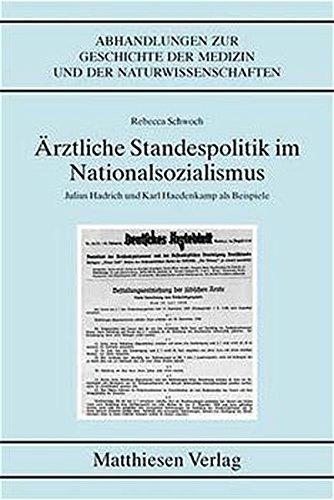 Ärztliche Standespolitik im Nationalsozialismus. Julius Hadrich und Karl Haedenkamp als ...