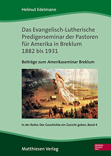 9783786854043: Das Evangelisch-Lutherische Predigerseminar der Pastoren für Amerika 1882 bis 1931