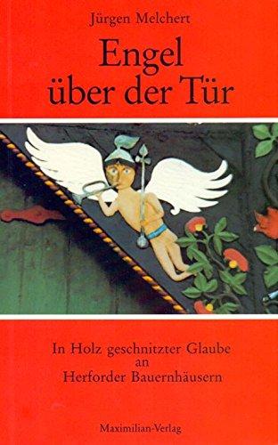 9783786902829: Engel über der Tür. In Holz geschnitzter Glaube an Herforder Bauernhäusern