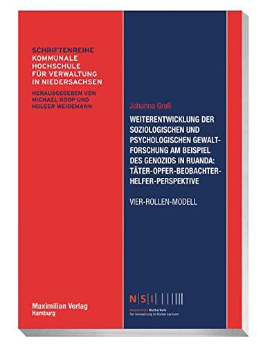 9783786909330: Weiterentwicklung der soziologischen und psychologischen Gewaltforschung am Beispiel des Genozids in Ruanda: Täter-Opfer-Beobachter-Helfer-Perspektive Vier-Rollen-Modell