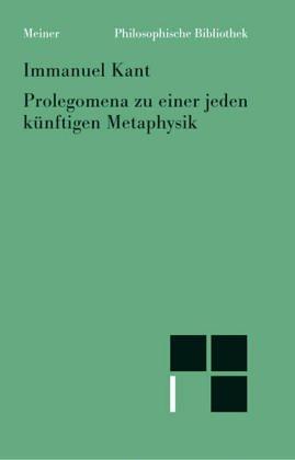 9783787300969: Prolegomena: zu einer jeden künftigen Metaphysik, die als Wissenschaft wird auftreten können