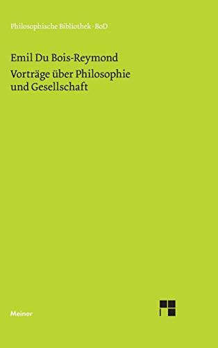 Vorträge über Philosophie und Gesellschaft. Eingeleitet und mit erklärenden ...