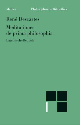 Meditationen über die Grundlagen der Philosophie.: Descartes, Ren�.
