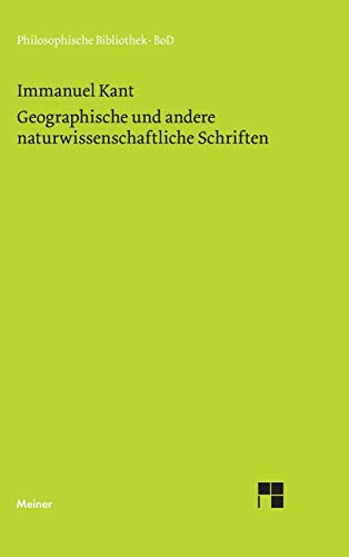 Geographische und andere naturwissenschaftliche Schriften (Philosophische Bibliothek) (German Edition) (9783787303847) by Kant, Immanuel