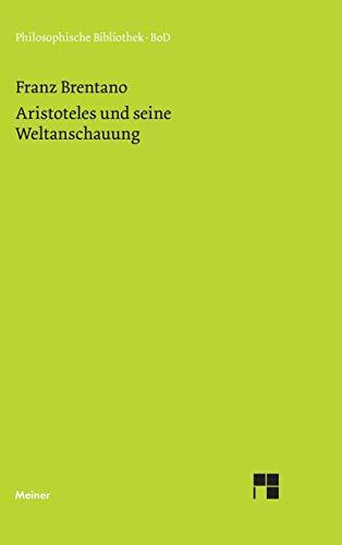9783787304011: Aristoteles und seine Weltanschauung (German Edition)