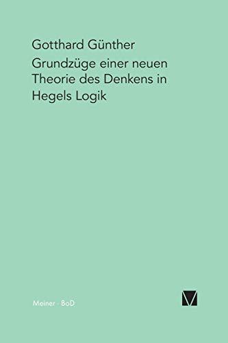 9783787304356: Grundzuge Einer Neuen Theorie Des Denkens in Hegels Logik (German Edition)