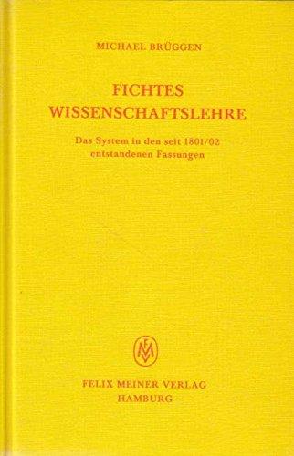 9783787304660: Fichtes Wissenschaftslehre: D. System in d. seit 1801/02 entstandenen Fassungen (German Edition)