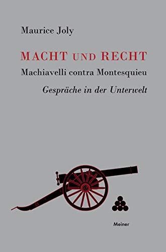 9783787304677: Macht und Recht, Machiavelli contra Montesquieu: Gespr¿e in der Unterwelt