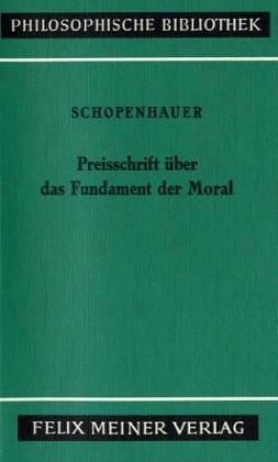 9783787304806: Die beiden Grundprobleme der Ethik. Tl.2 Preisschrift über die Grundlage der Moral