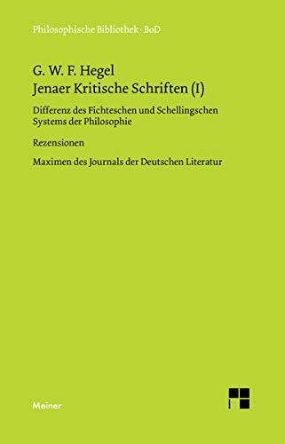 Jenaer Kritische Schriften (I) (Philosophische Bibliothek) (Vol 1) (German Edition) (9783787304837) by Georg Wilhelm Friedrich Hegel